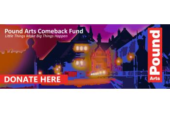 Pound Arts Comeback Fund